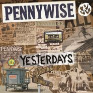 Pennywise, Yesterdays (CD)