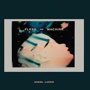 Daniel Lanois, Flesh And Machine (LP)