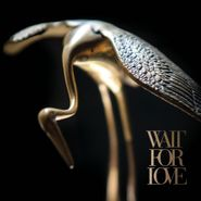 Pianos Become The Teeth, Wait For Love (LP)