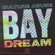 Culture Abuse, Bay Dream (LP)