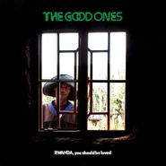 The Good Ones, Rwanda, You Should Be Loved (LP)