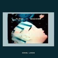 Daniel Lanois, Flesh And Machine (CD)