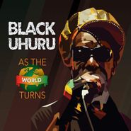 Black Uhuru, As The World Turns (CD)
