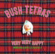 Bush Tetras, Very Very Happy (CD)