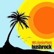 10 Ft. Ganja Plant , Bush Rock (LP)