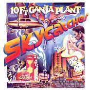 10 Ft. Ganja Plant , Skycatcher (CD)