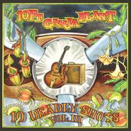 10 Ft. Ganja Plant , 10 Deadly Shots Vol. III (CD)