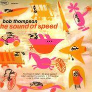 Bob Thompson, The Sound of Speed (CD)