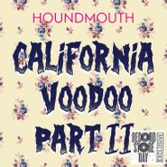 """Houndmouth, California Voodoo Part II [Record Store Day] (7"""")"""