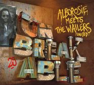 Alborosie, Unbreakable: Alborosie Meets The Wailers United (CD)
