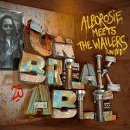 Alborosie, Unbreakable: Alborosie Meets The Wailers United (LP)