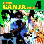 Various Artists, Vol. 4-Hi-Grade Ganja Anthems (LP)