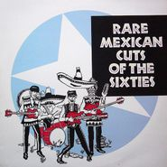 Various Artists, Rare Mexican Cuts Of The Sixties (LP)
