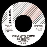 "The Contours, Whole Lotta Woman (7"")"