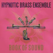 Hypnotic Brass Ensemble, Book Of Sound (LP)