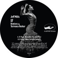 "Jeff Mills, If (Terrence Parker Remixes) (12"")"