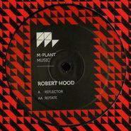 """Robert Hood, Reflector / Rotate (12"""")"""