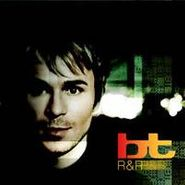 BT, R & R (Rare And Remixed) (CD)