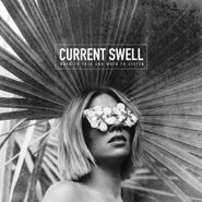 Current Swell, When To Talk & When To Listen (CD)