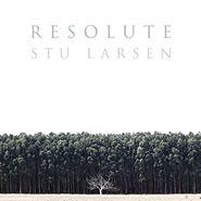 Stu Larsen, Resolute (LP)