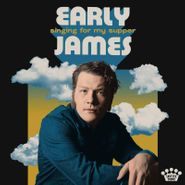 Early James, Singing For My Supper (CD)