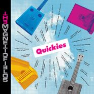 "The Magnetic Fields, Quickies (7"")"