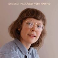 """Mountain Man, Mountain Man Sings John Denver (7"""")"""