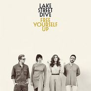 Lake Street Dive, Free Yourself Up (LP)