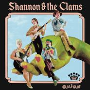 Shannon & The Clams, Onion (LP)