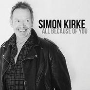 Simon Kirke, All Because Of You (CD)