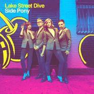 Lake Street Dive, Side Pony (LP)
