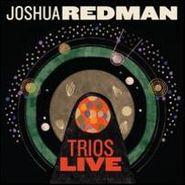 Joshua Redman, Trios Live (CD)