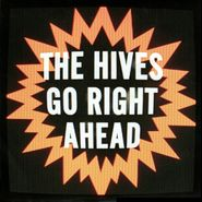 """The Hives, Go Right Ahead (7"""")"""