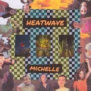 MICHELLE, Heatwave [Orange Vinyl] (LP)