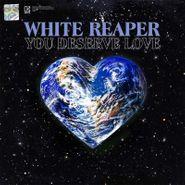 White Reaper, You Deserve Love (CD)