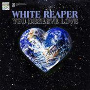 White Reaper, You Deserve Love (LP)