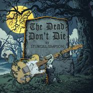 "Sturgill Simpson, The Dead Don't Die (7"")"
