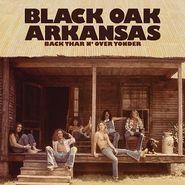 Black Oak Arkansas, Back Thar N' Over Yonder (CD)