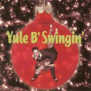 Various Artists, Yule B' Swingin': Christmas Swing (CD)