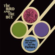 The Bird and The Bee, Ray Guns Are Not Just The Future [Record Store Day Blue Vinyl] (LP)