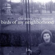 The Innocence Mission, Birds Of My Neighborhood (CD)