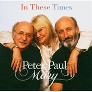 Peter, Paul And Mary, In These Times (CD)