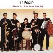 The Pogues, If I Should Fall From Grace With God [Expanded Edition] (CD)
