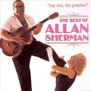 Allan Sherman, My Son, The Greatest: The Best of Allan Sherman (CD)