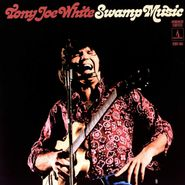 Tony Joe White, Swamp Music: Monument Rarities (LP)