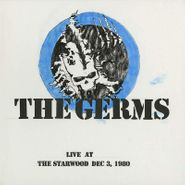 The Germs, Live At The Starwood Dec. 3, 1980 (LP)