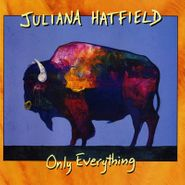 Juliana Hatfield, Only Everything [Deluxe Expanded Edition] (LP)