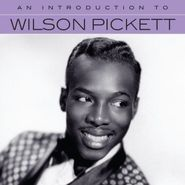 Wilson Pickett, An Introduction To Wilson Pickett (CD)