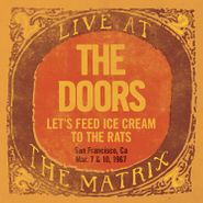 The Doors, Let's Feed Ice Cream To The Rats: Live At The Matrix [Record Store Day] (LP)