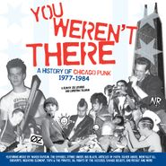 Various Artists, You Weren't There - A History Of Chicago Punk 1977-1984 (LP)